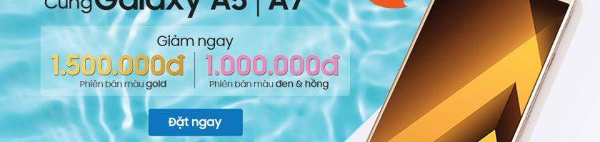 Galaxy A5 - A7 2017 giảm sốc 1,5 triệu đồng tại FPT Shop